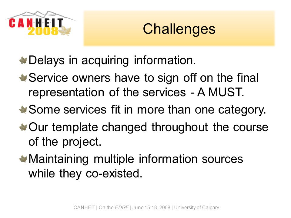 Challenges Delays in acquiring information.