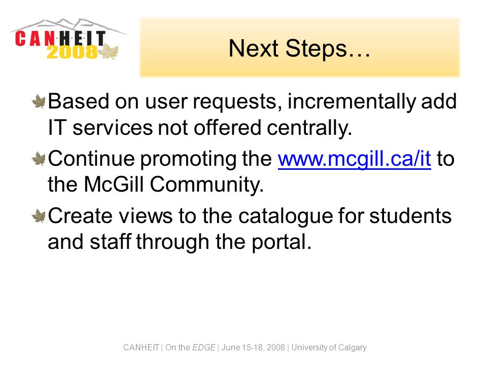 Next Steps… Based on user requests, incrementally add IT services not offered centrally.