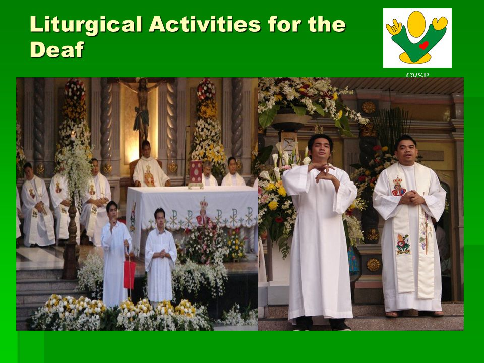 GVSP Liturgical Activities for the Deaf