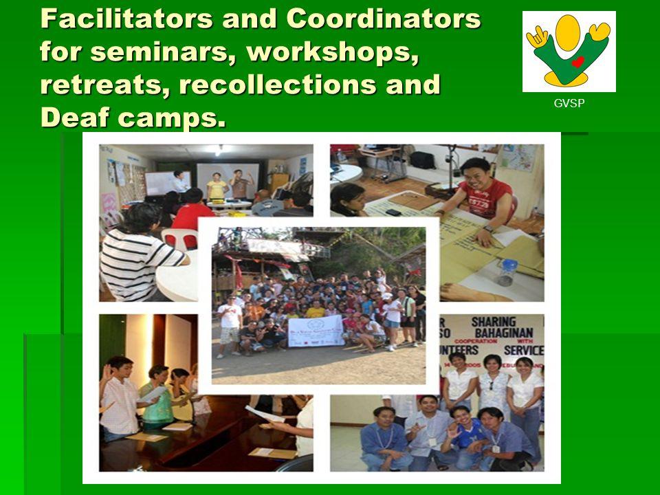 GVSP Facilitators and Coordinators for seminars, workshops, retreats, recollections and Deaf camps.