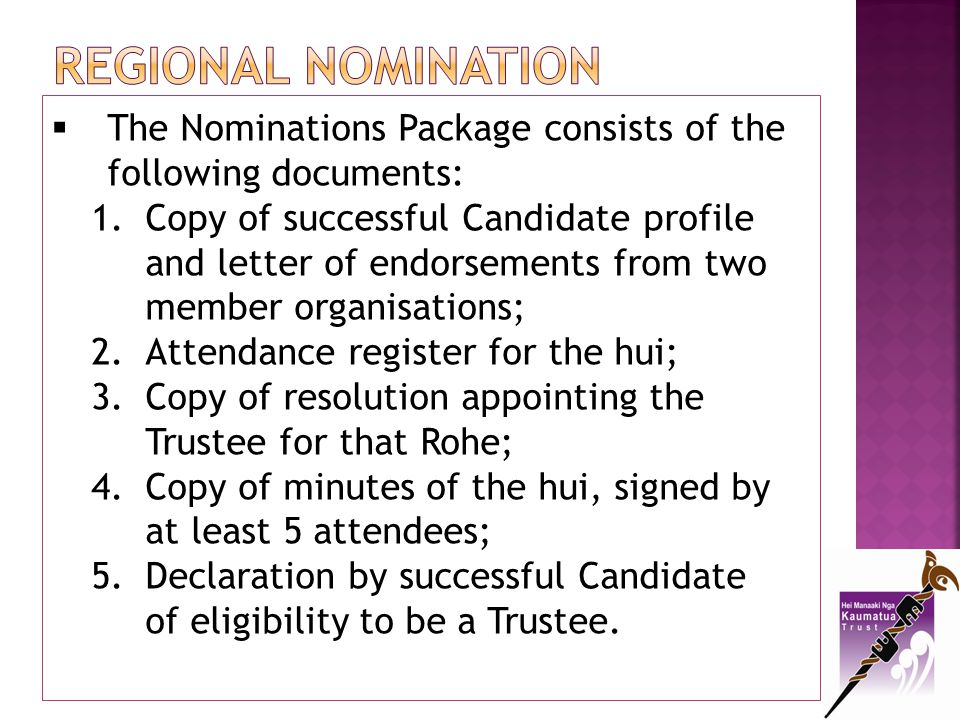 The Nominations Package consists of the following documents: 1.Copy of successful Candidate profile and letter of endorsements from two member organis