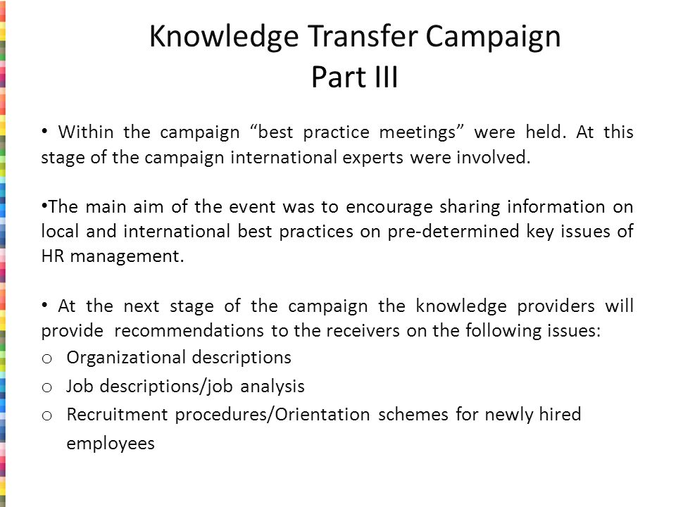 Knowledge Transfer Campaign Part III Within the campaign best practice meetings were held.