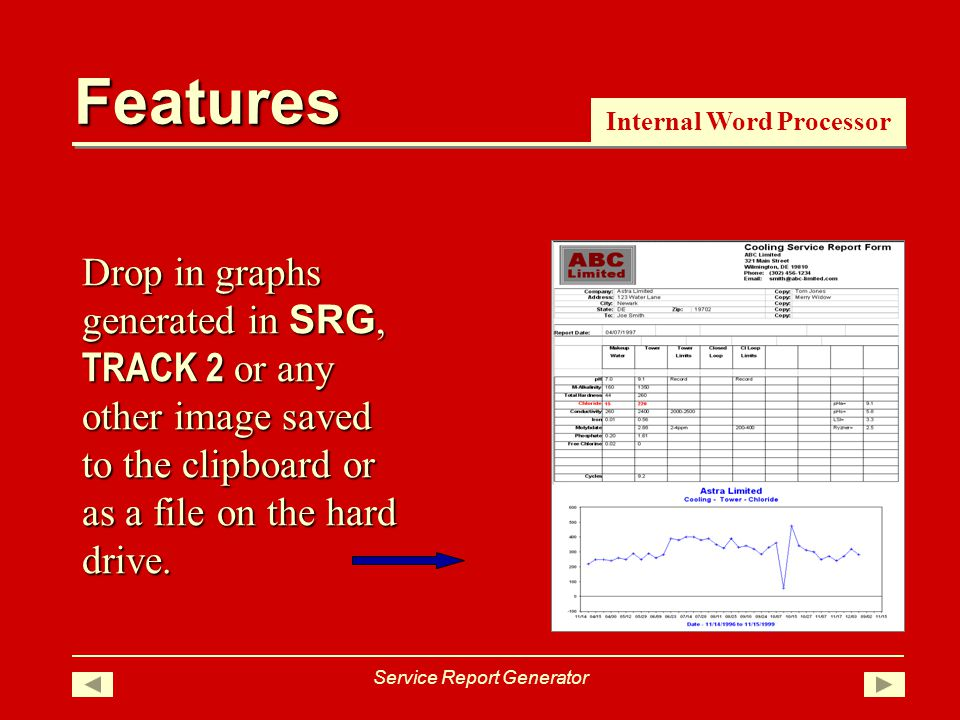 Features Service Report Generator Drop in graphs generated in SRG, TRACK 2 or any other image saved to the clipboard or as a file on the hard drive.