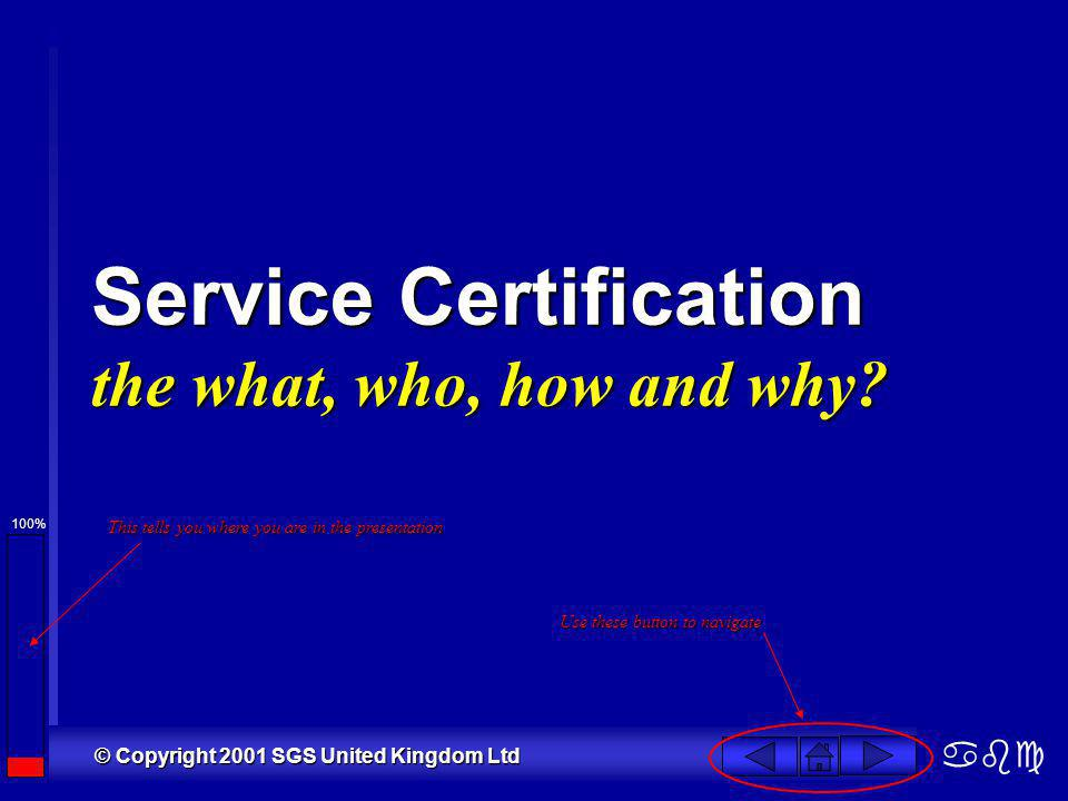 100% Service Certification the what, who, how and why.