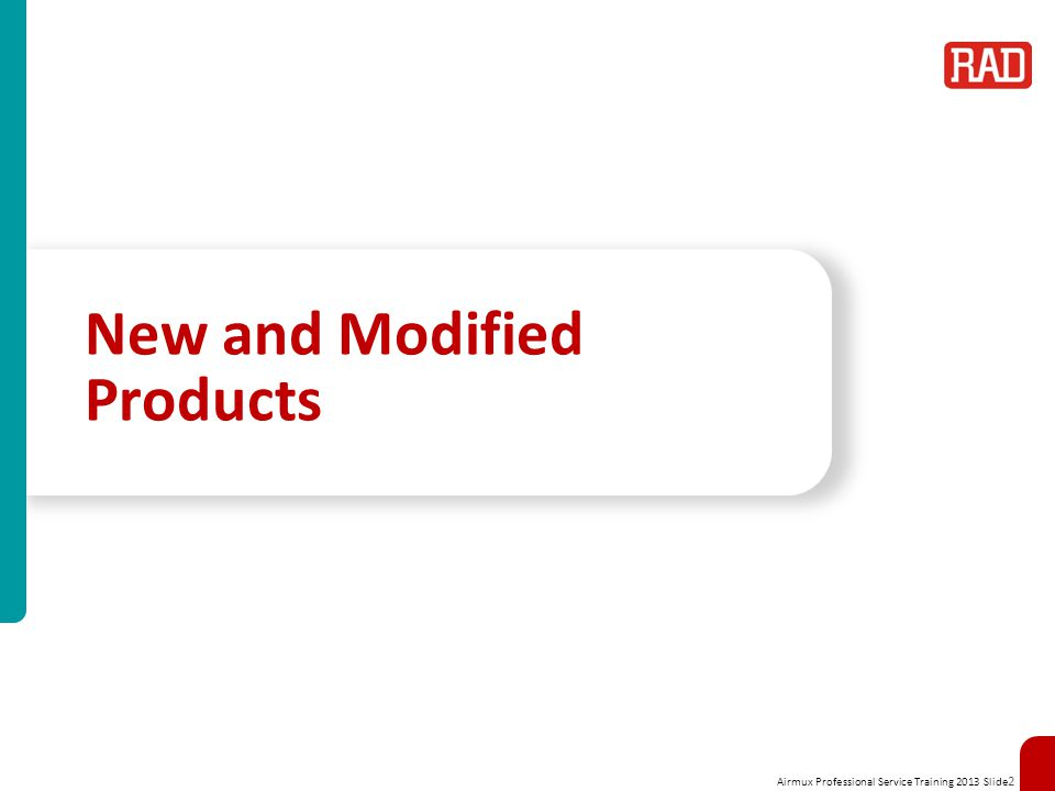 Airmux Professional Service Training 2013 Slide 2 New and Modified Products