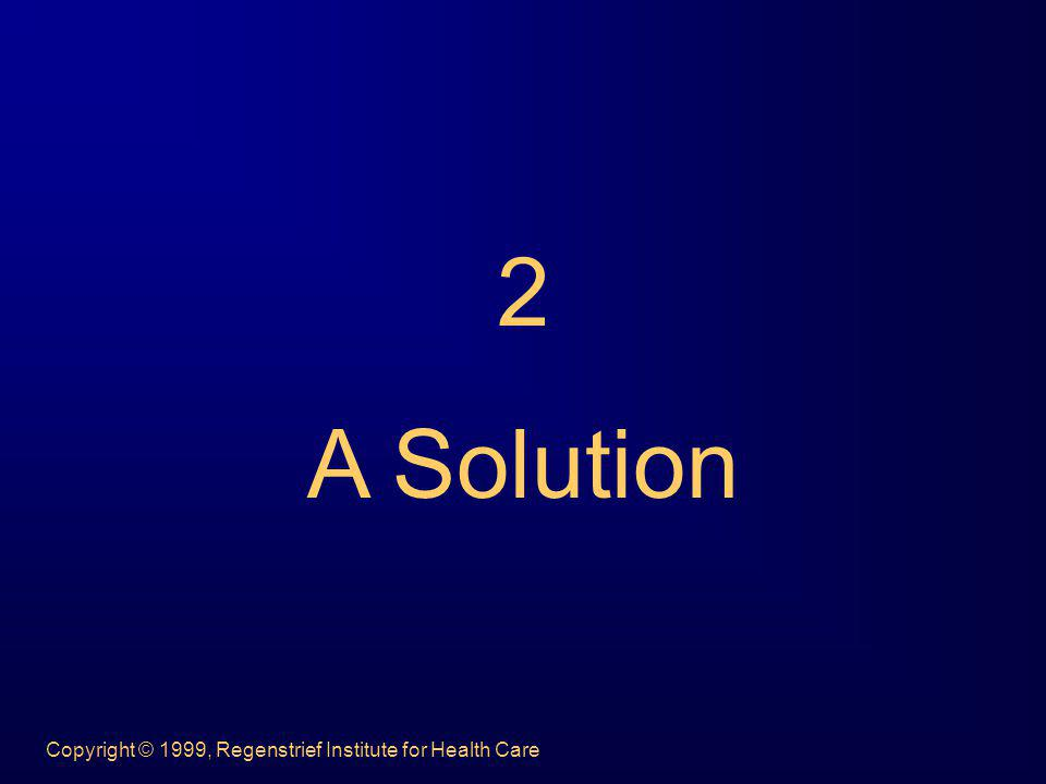 Copyright © 1999, Regenstrief Institute for Health Care 2 A Solution