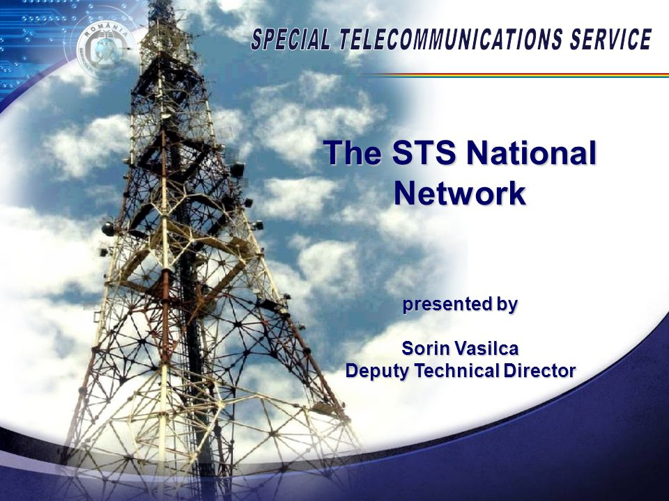 The STS National Network presented by Sorin Vasilca Deputy Technical Director