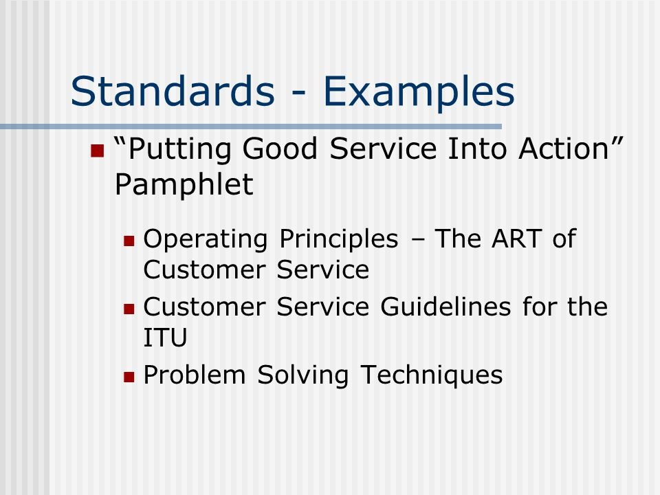 Structure Something made up of interdependent parts in a definite pattern of organization Customer Service Standards Team Inclusiveness, Stability Subcommittees - Made up of team members and other volunteers from the ITU Communications Training Events/Awards