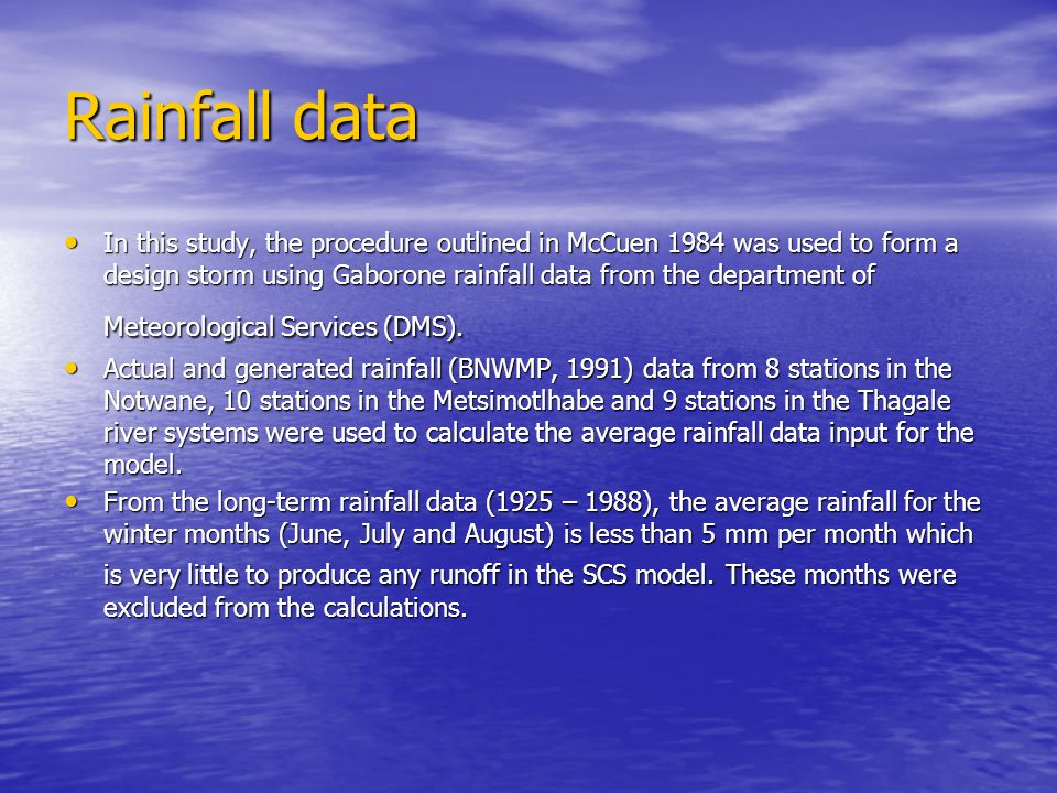 Rainfall data In this study, the procedure outlined in McCuen 1984 was used to form a design storm using Gaborone rainfall data from the department of