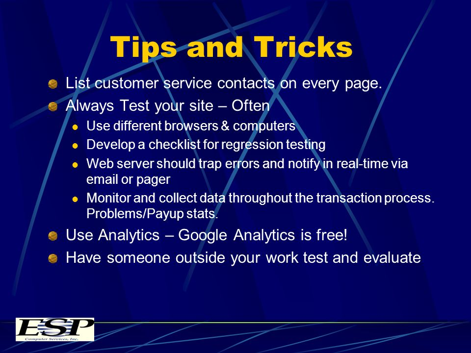 Tips and Tricks List customer service contacts on every page.