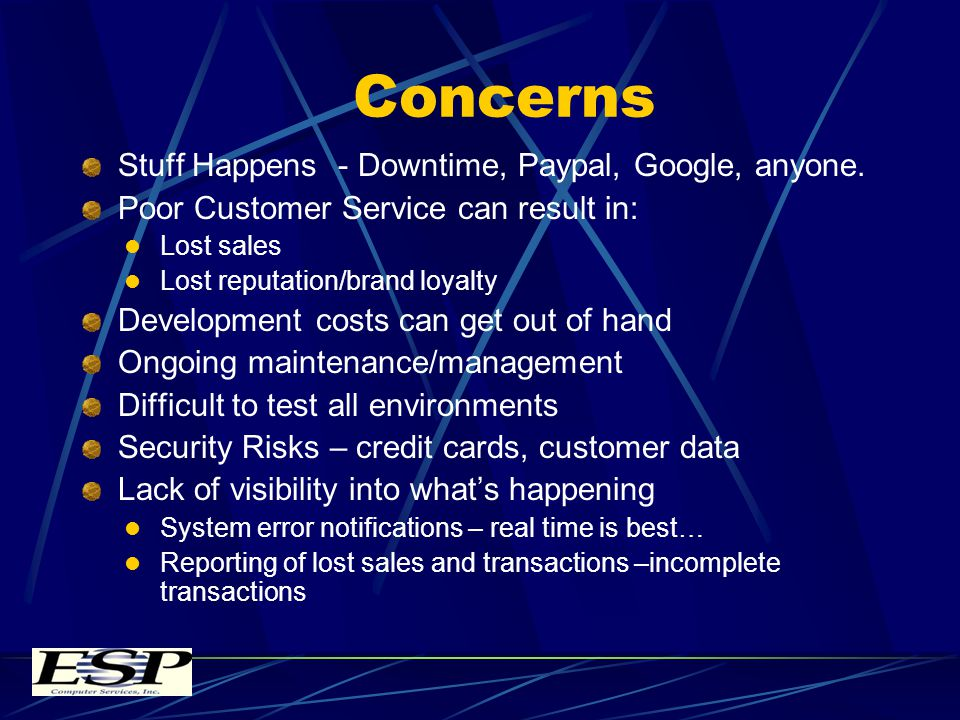 Concerns Stuff Happens - Downtime, Paypal, Google, anyone.