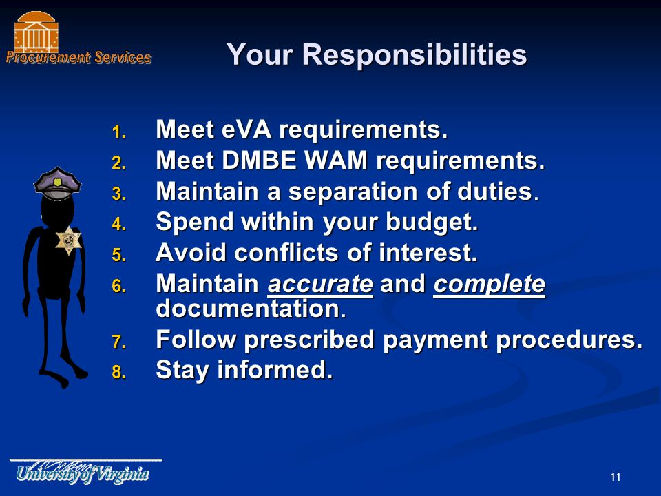 11 1. Meet eVA requirements. 2. Meet DMBE WAM requirements.