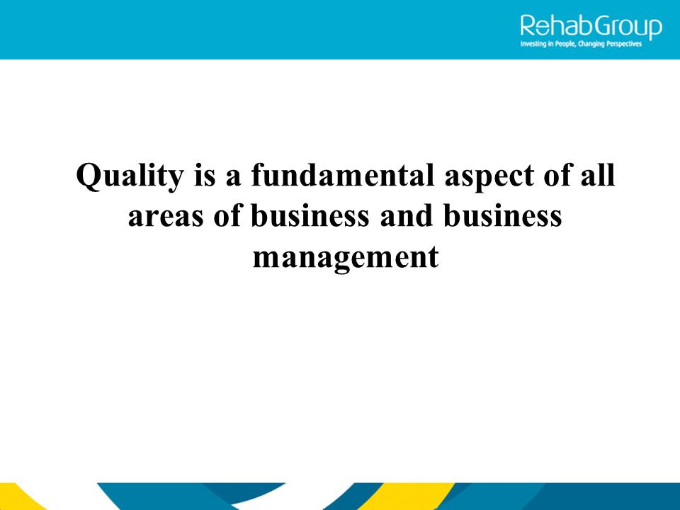 Quality is a fundamental aspect of all areas of business and business management