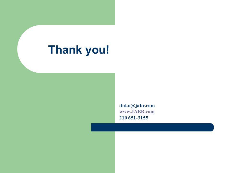 Thank you! duko@jabr.com www.JABR.com 210 651-3155