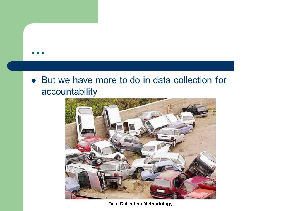 … But we have more to do in data collection for accountability
