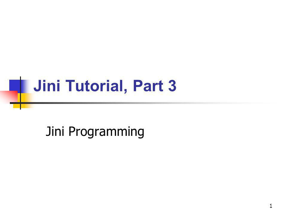 2 Tutorial outline Part 1 Introduction Distributed systems Java basics Remote Method Invocation (RMI) Part 2 Overview of Jini Goals Architecture Basic concepts, protocols Part 3 Jini Programming Part 4 Advanced topics Mobile Jini access Adaptive user interfaces Security
