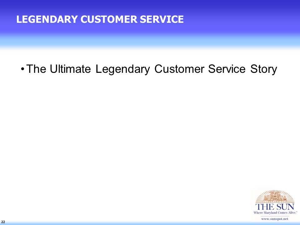 22 LEGENDARY CUSTOMER SERVICE The Ultimate Legendary Customer Service Story