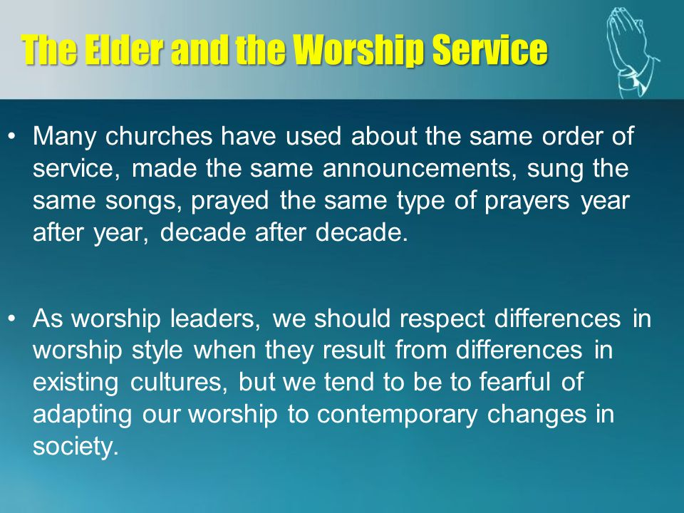 Many churches have used about the same order of service, made the same announcements, sung the same songs, prayed the same type of prayers year after