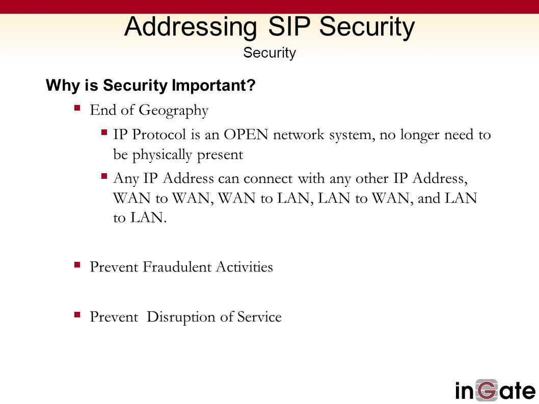 Addressing SIP Security Security Why is Security Important.