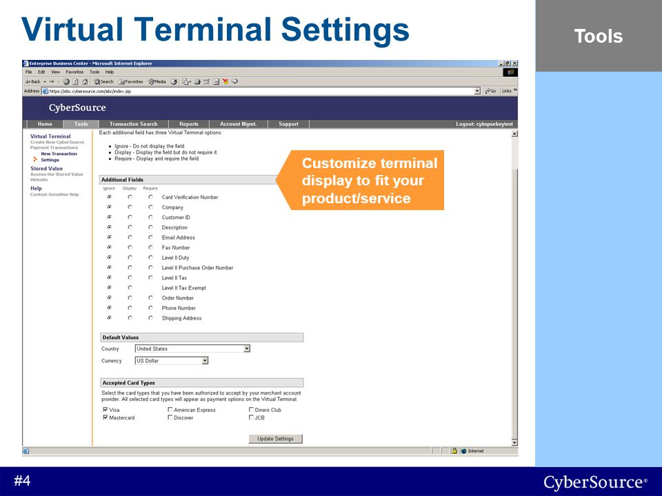 #4 Virtual Terminal Settings Tools Customize terminal display to fit your product/service