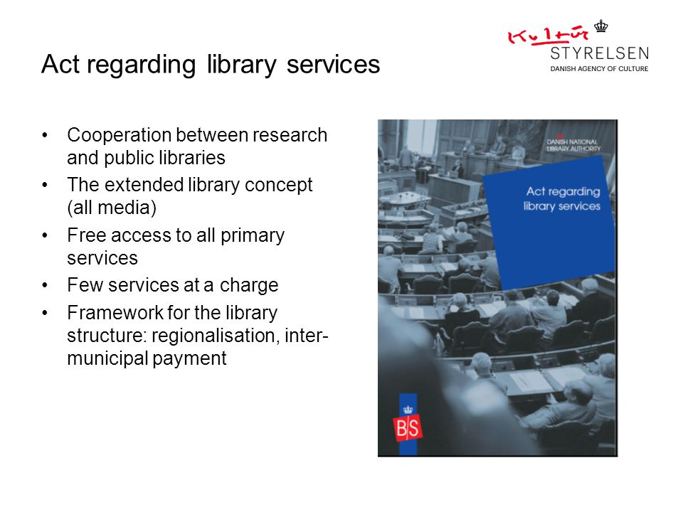 Act regarding library services Cooperation between research and public libraries The extended library concept (all media) Free access to all primary s