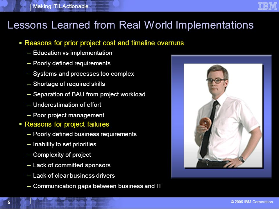 Making ITIL Actionable © 2006 IBM Corporation 6