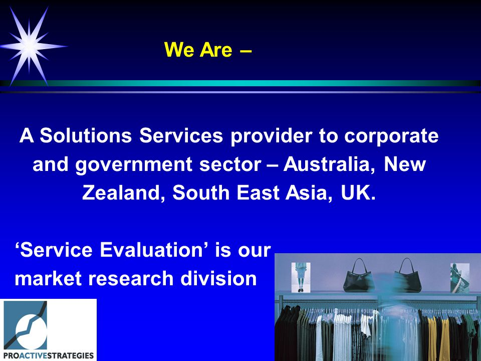 We Are – A Solutions Services provider to corporate and government sector – Australia, New Zealand, South East Asia, UK.