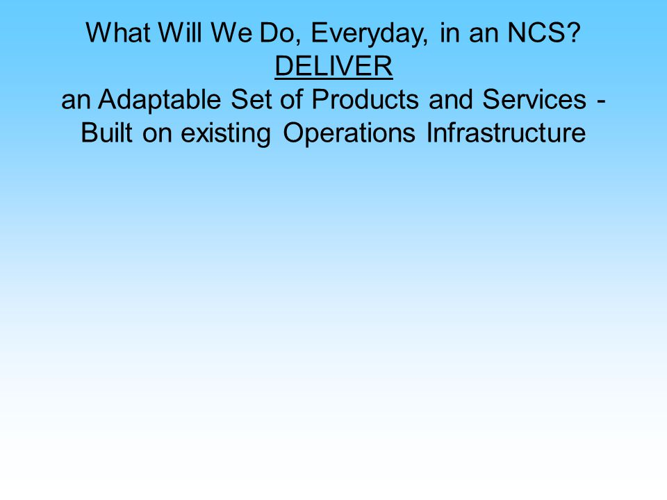 What Will We Do, Everyday, in an NCS.