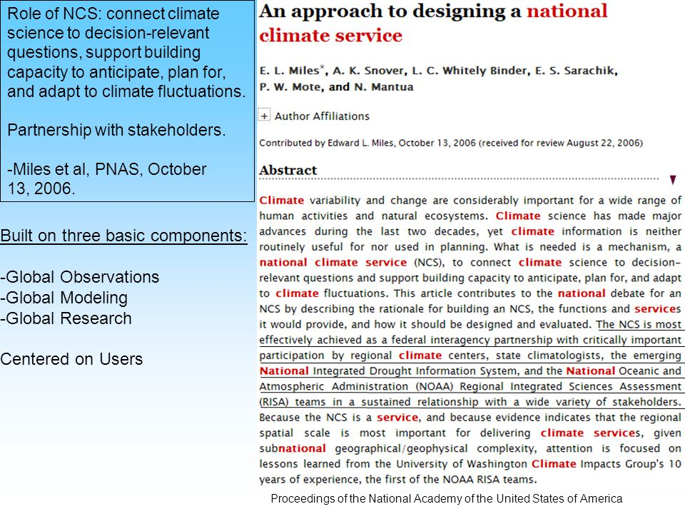 Proceedings of the National Academy of the United States of America Role of NCS: connect climate science to decision-relevant questions, support building capacity to anticipate, plan for, and adapt to climate fluctuations.