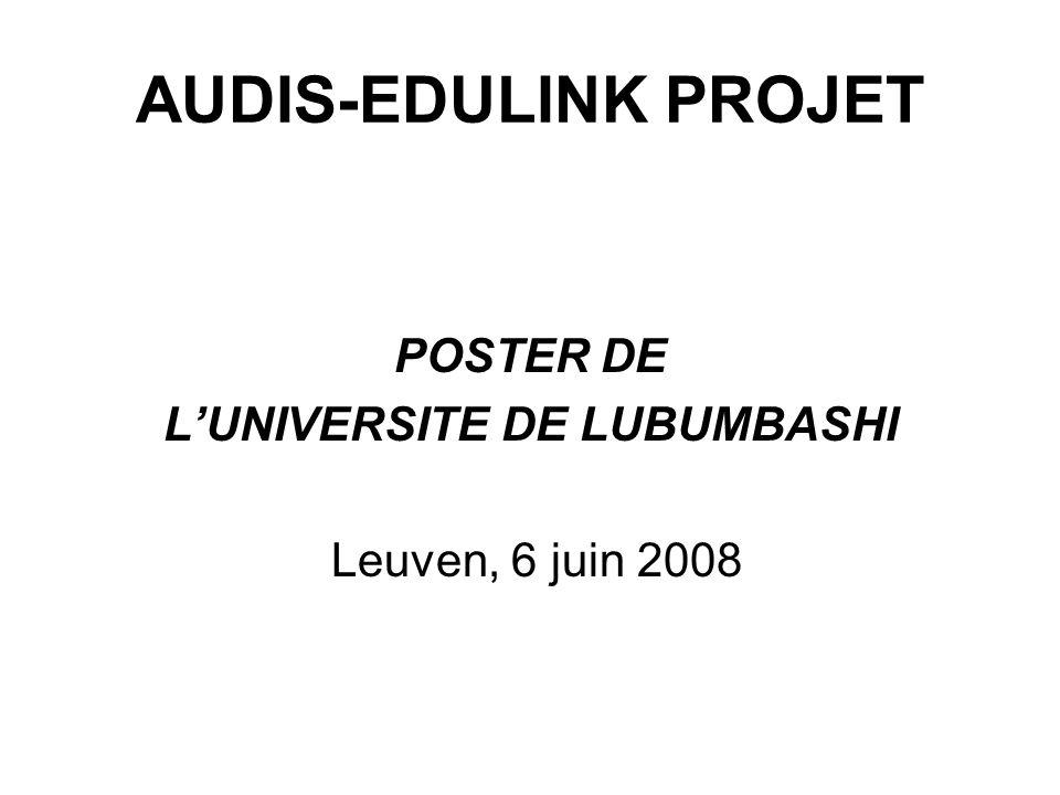 AUDIS-EDULINK PROJET POSTER DE LUNIVERSITE DE LUBUMBASHI Leuven, 6 juin 2008