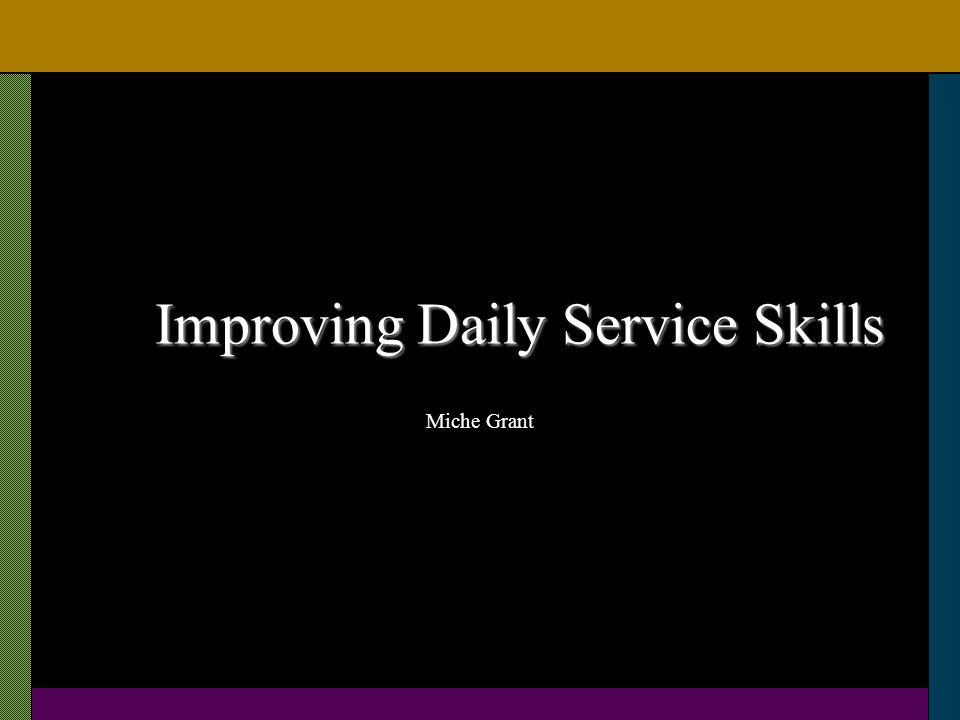 Improving Daily Service Skills Miche Grant