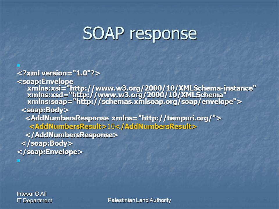 Intesar G Ali IT DepartmentPalestinian Land Authority SOAP response 10 10 </soap:Envelope>