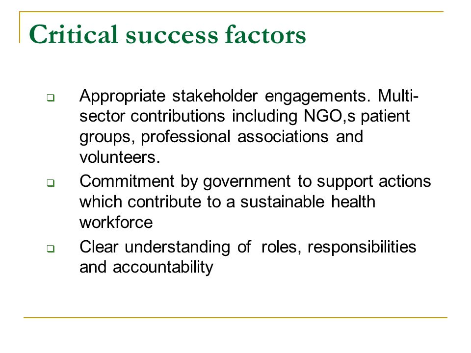 Critical success factors Appropriate stakeholder engagements.