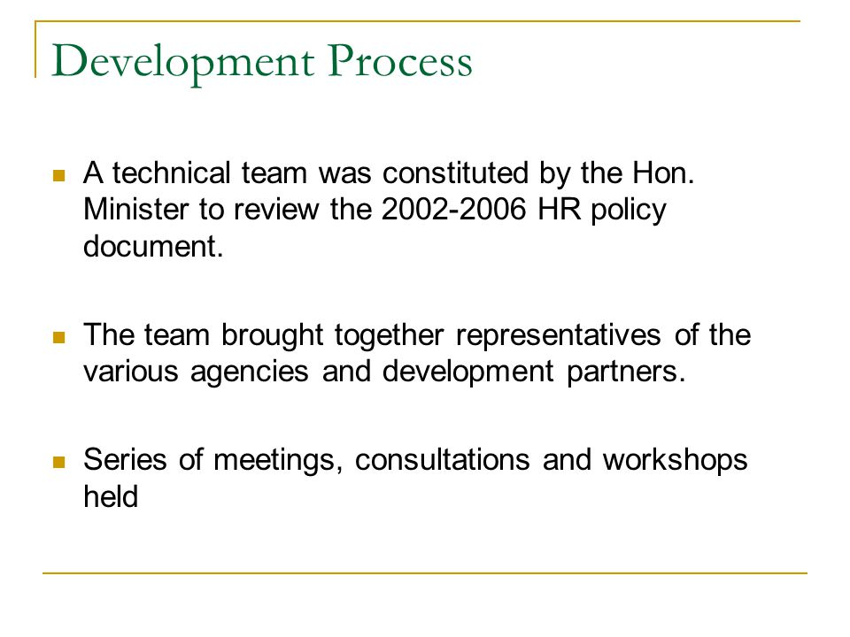 Development Process A technical team was constituted by the Hon.