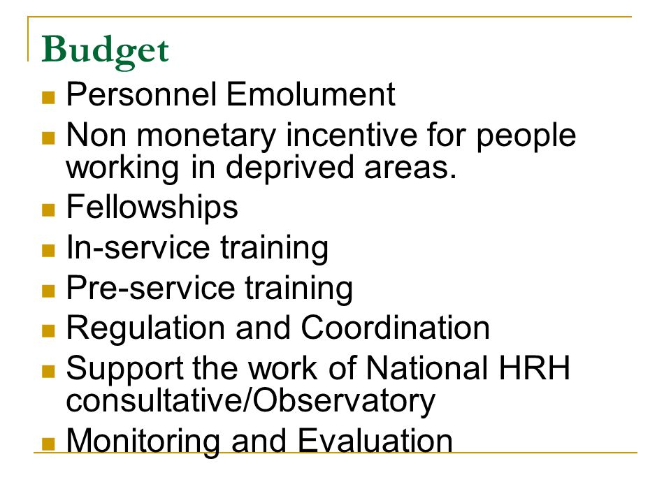 Budget Personnel Emolument Non monetary incentive for people working in deprived areas.