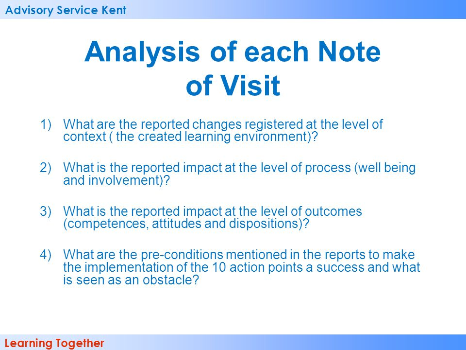 Advisory Service Kent Learning Together Analysis of each Note of Visit 1)What are the reported changes registered at the level of context ( the create