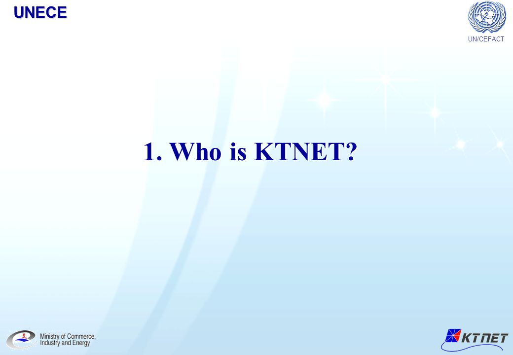UNECE Copyright© 2005 KTNET All Right Reserved.