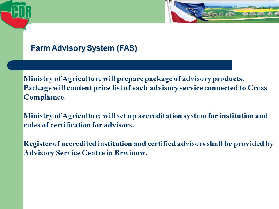 Farm Advisory System (FAS) Ministry of Agriculture will prepare package of advisory products.