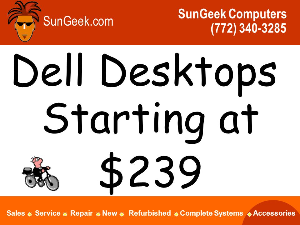 SunGeek.com SunGeek Computers (772) Dell Desktops Starting at $239 Sales Service Repair New Refurbished Complete Systems Accessories