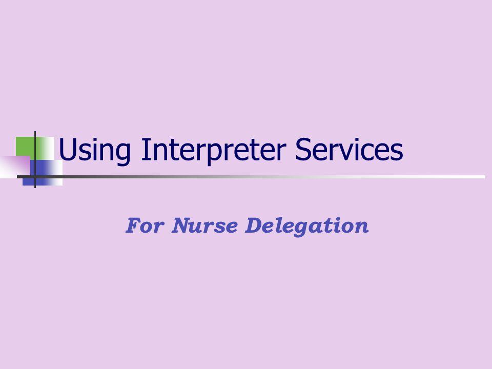 Using Interpreter Services For Nurse Delegation