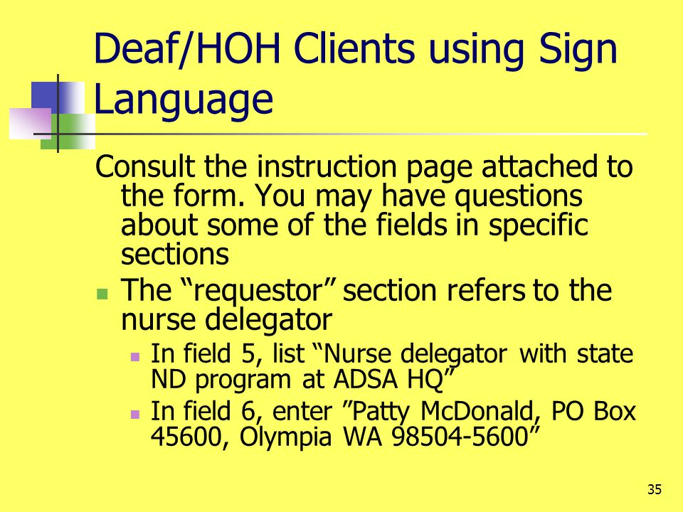 35 Deaf/HOH Clients using Sign Language Consult the instruction page attached to the form. You may have questions about some of the fields in specific