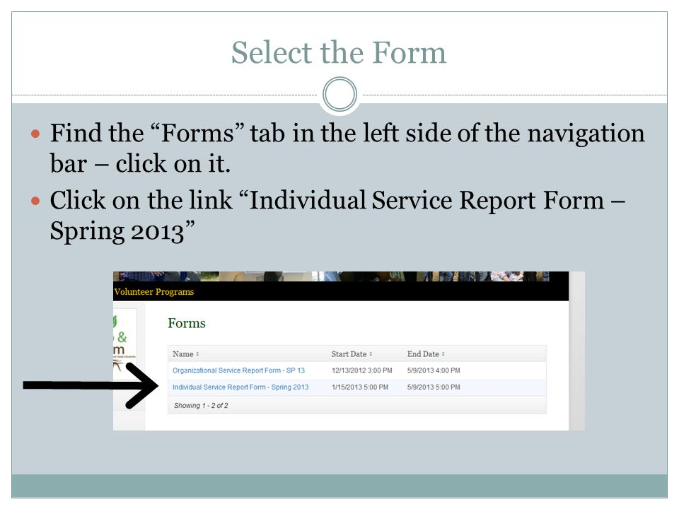 Select the Form Find the Forms tab in the left side of the navigation bar – click on it.