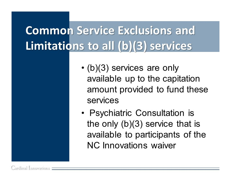Respite Consistent with the NC Innovations 1915(c) waiver definition.