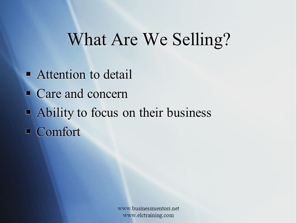 www.businessmentors.net www.elctraining.com What Are We Selling.