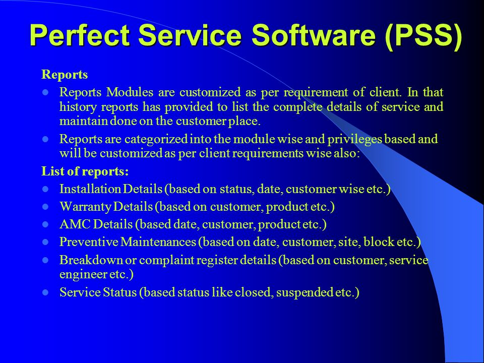 Reports Reports Modules are customized as per requirement of client.