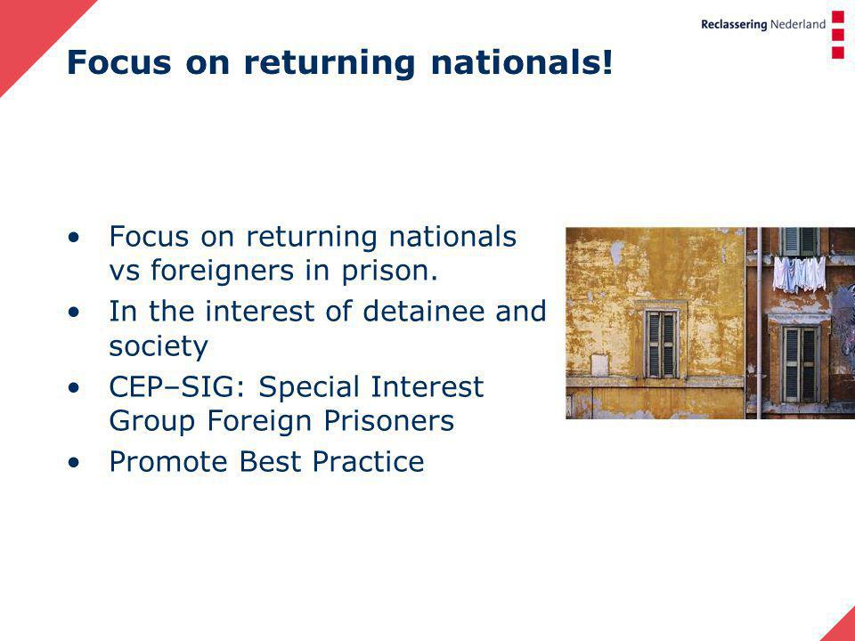 Focus on returning nationals. Focus on returning nationals vs foreigners in prison.