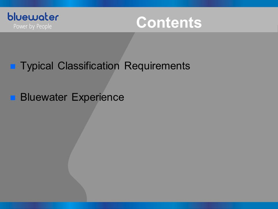 n ABS – Guide For Building and Classing Floating Production Installations n Bureau Veritas – Rules for the Classification of Offshore Units n DnV – Classification of Offshore Units n Lloyds Register – Rules and Regulations for the classification of a floating offshore installation at a fixed location Sources