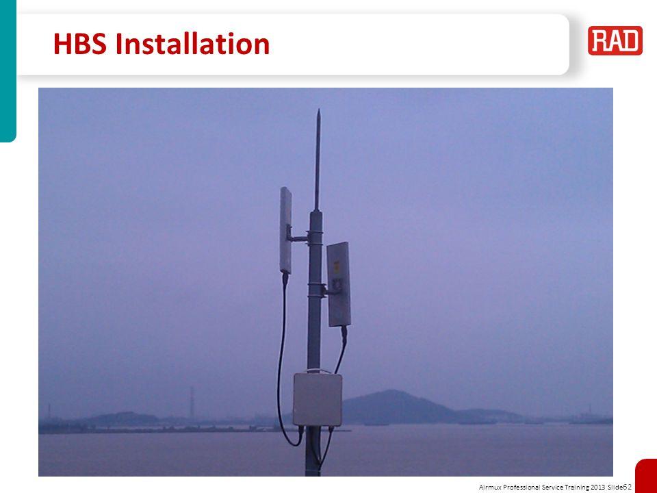 Airmux Professional Service Training 2013 Slide 62 HBS Installation