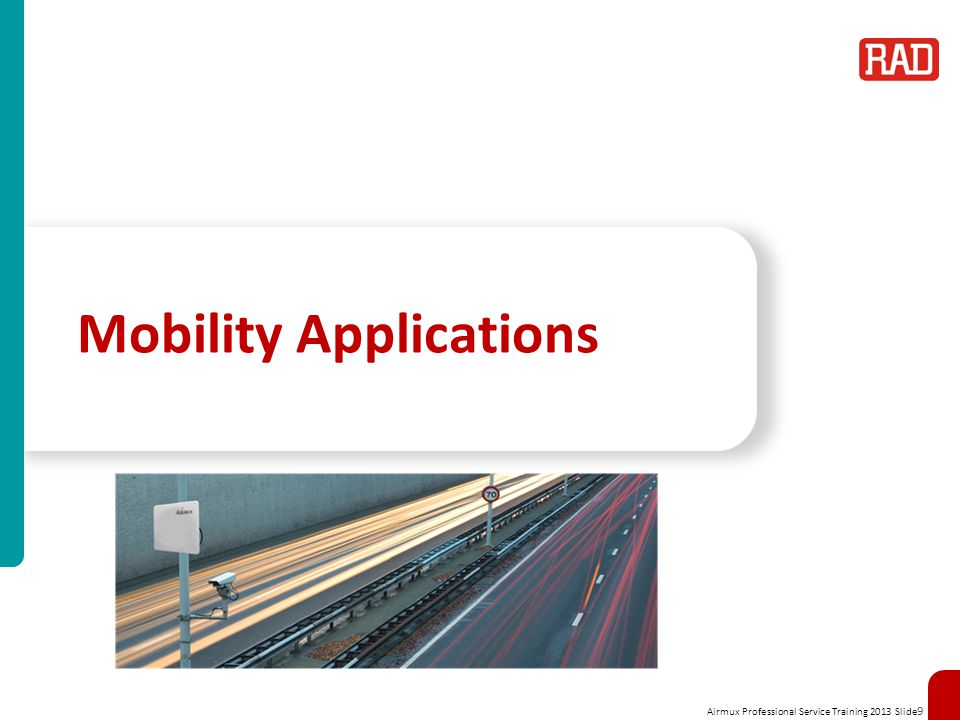 Airmux Professional Service Training 2013 Slide 9 Mobility Applications