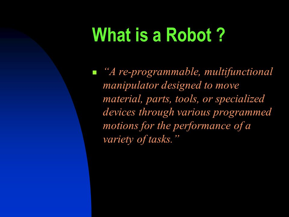 What is a Robot .
